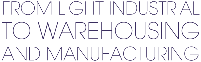 From Light Industrial to Warehousing and Manufacturing